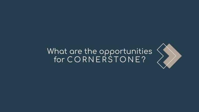 What are the opportunities for cornerstone